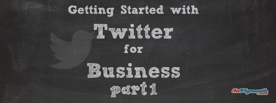 Getting Started with Twitter for Business - Part 1