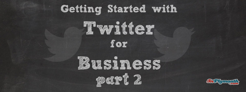 Getting Started with Twitter for Business - Part 2