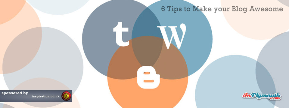 6 Tips to Make Your Blog Awesome