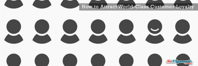 How to Attract World-Class Customer Loyalty