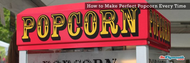 How to Make Perfect Popcorn Every Time