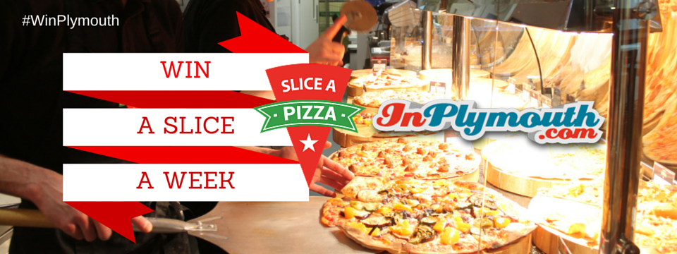 """Win a """"Slice a Pizza"""" with InPlymouth.com"""