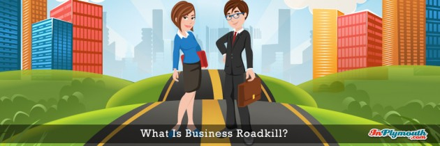 What Is Business Roadkill?