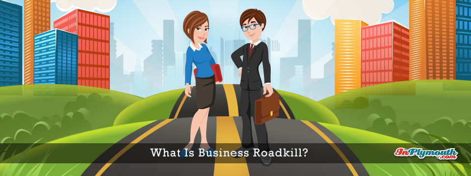 What is Business Roadkill? by Robert Craven