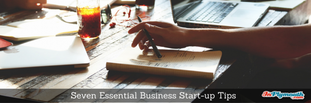 Seven Essential Business Start-Up Tips