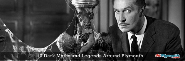 10 Dark Myths and Legends Around Plymouth